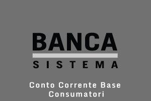 Conto Corrente Base Consumatori Banca Sistema