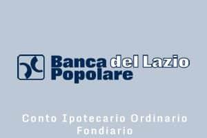 Conto Ipotecario Ordinario Fondiario Banca Popolare del Lazio